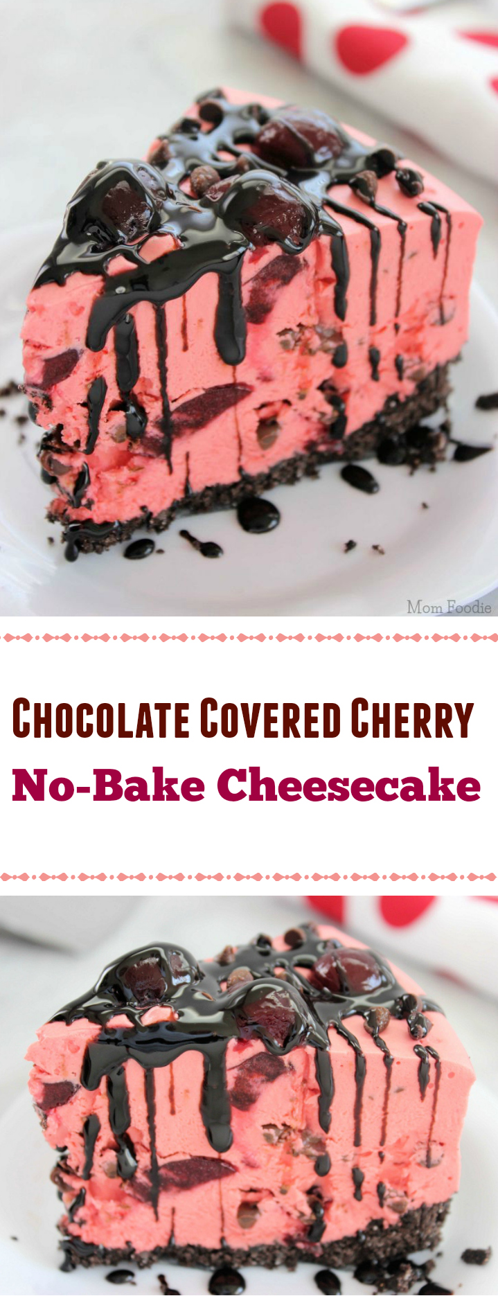 Chocolate Covered Cherry No-Bake Cheesecake Dessert Recipe
