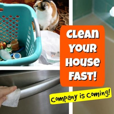 Guests are Coming! Clean Your House Fast