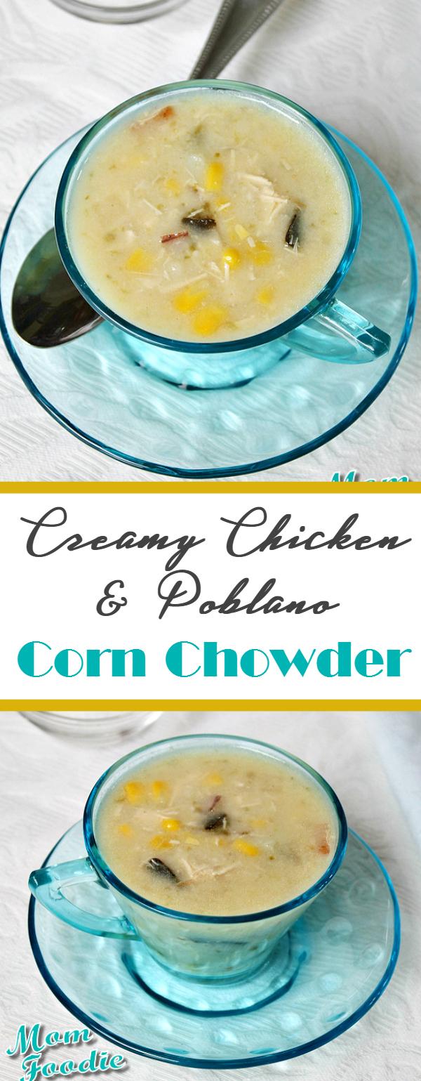 Creamy Chicken & Pablano Corn Chowder