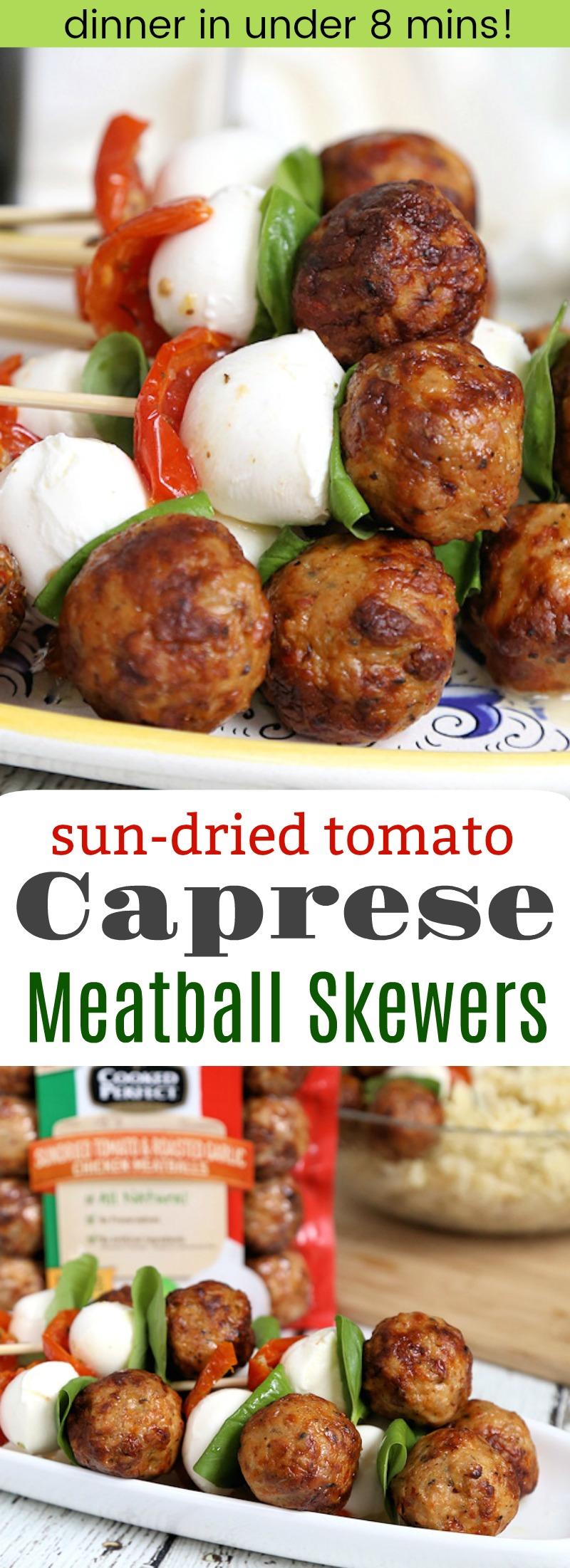 Sun-dried Tomato Caprese Chicken Meatball Skewers